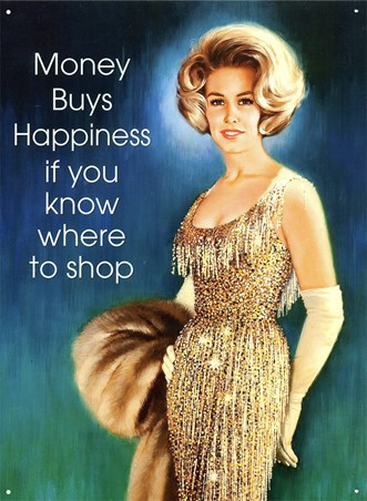Money Buys Happiness - Shop 'Til You Drop