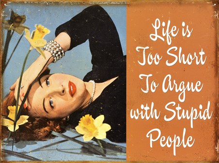 Life Is Too Short - Stupid People