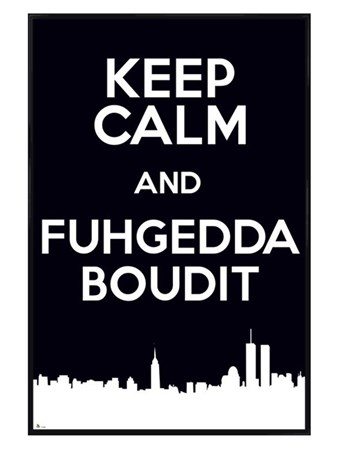 Gloss Black Framed Keep Calm & Fuggedaboudit -