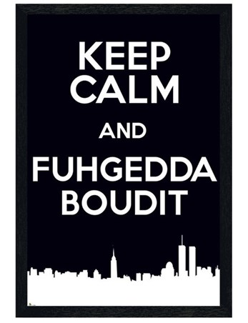 Black Wooden Framed Keep Calm & Fuggedaboudit - Keep Calm and Carry On