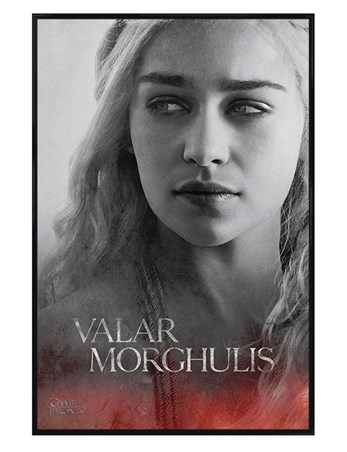 Framed Gloss Black Framed Daenerys - Valar Morghulis - Game Of Thrones