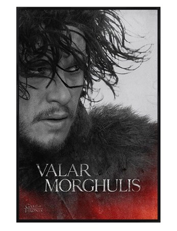 Gloss Black Framed Jon - Valar Morghulis - Game Of Thrones
