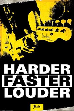 Harder, Faster, Louder - Fender