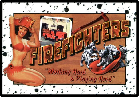 Firefighters - Working Hard and Playing Hard