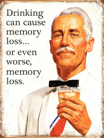 Drinking Can Cause Memory Loss, Sorry What Was That?