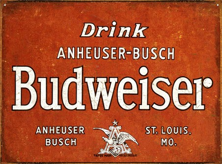 Drink Budweiser - The King of Beers