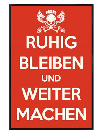 Gloss Black Framed Ruhig Bleiben und Weiter Machen - German Keep Calm & Carry On