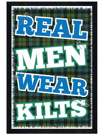 Black Wooden Framed Real Men Wear Kilts - Pride of Scotland