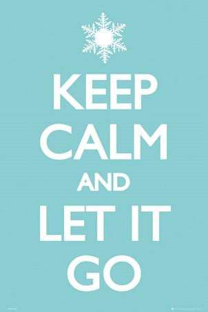 Keep Calm & Let It Go - Frozen