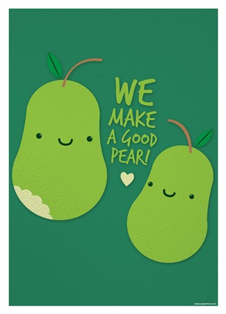 Framed We Make A Good Pear - What a Sweet Pearing