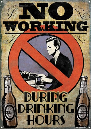 No Working During Drinking Hours - Anti-Work