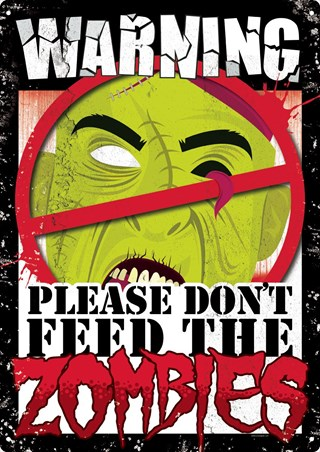 Don't Feed The Zombies - Warning