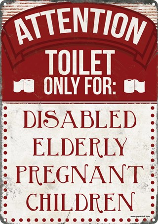 Disabled, Elderly, Pregnant Children Only! - Toilet Sign