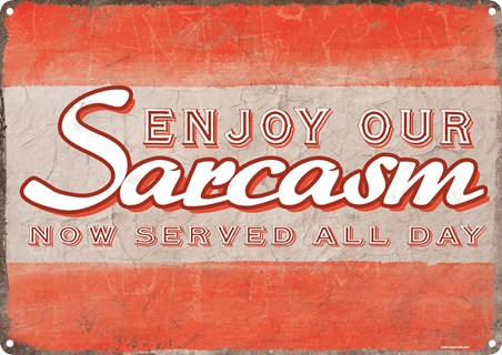 Framed Enjoy Our Sarcasm! - Now Served All Day
