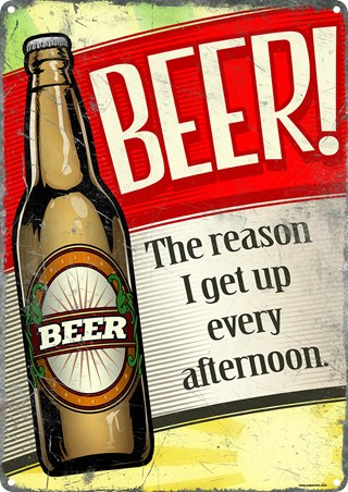 Beer, An Afternoon Delight! - The Reason I Get Up Every Afternoon