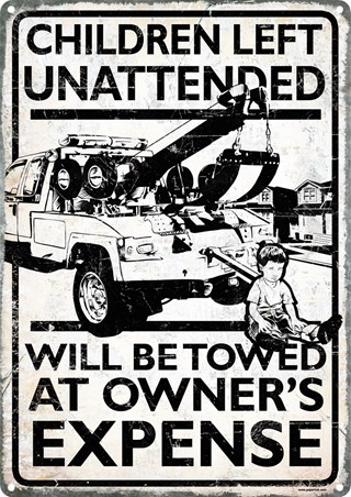 Unattended Children Will Be Towed - At Owner's Expense