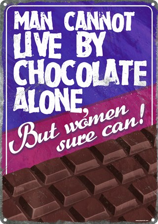 Man Cannot Live By Chocolate Alone - But Women Sure Can