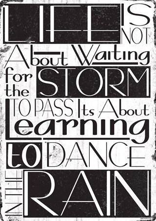 Life Is Not About Waiting For The Storm To Pass - Dance In The Rain