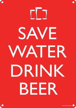 Framed Save Water Drink Beer - The Planet Needs You
