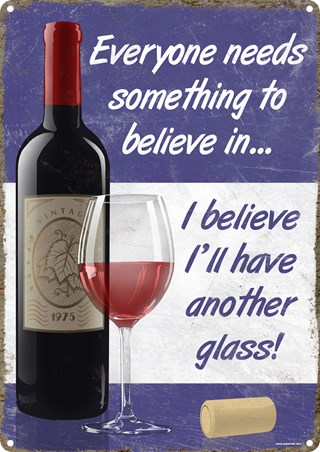 Believe In Wine - Have Another Glass
