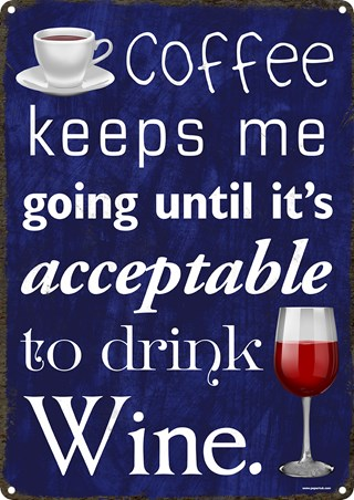 Coffee Keeps Me Going - Wine Drinker