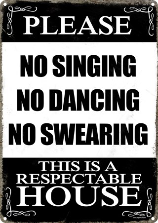 This Is A Respectable House - No Singing, No Dancing, No Swearing