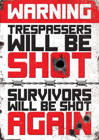 Double Warning - Trespassers Will Be Shot