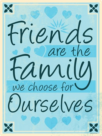 Friends Are The Family - We Choose Ourselves