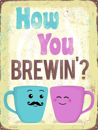 How You Brewin? - Tea Time