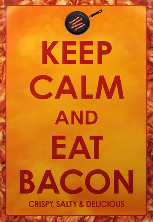 Crispy Salty & Delicious - Keep Calm and Eat Bacon