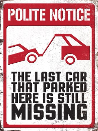 The Last Car That Parked Here Is Still Missing - Polite Notice