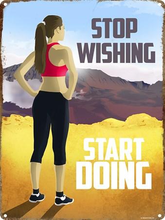 Stop Wishing - Start Doing