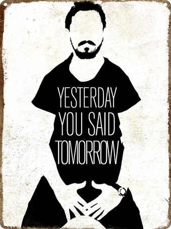 Yesterday You Said Tomorrow - Inspired by Shia Labeouf
