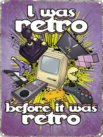 I Was Retro Before It Was Retro - Born Cool