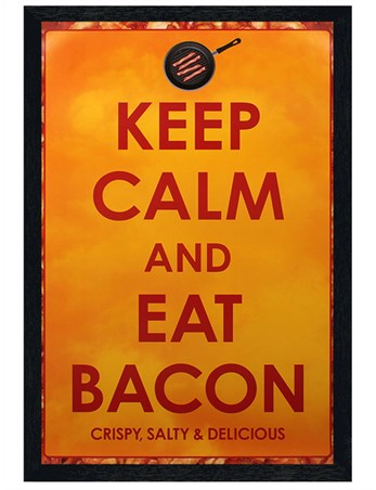 Black Wooden Framed Keep Calm and Eat Bacon - Crispy, Salty and Delicious