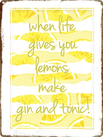 Framed When Life Gives You Lemons Tin Sign - Gin and Tonic