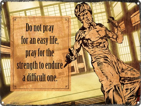 Pray For Strength - Do Not Pray For An Easy Life