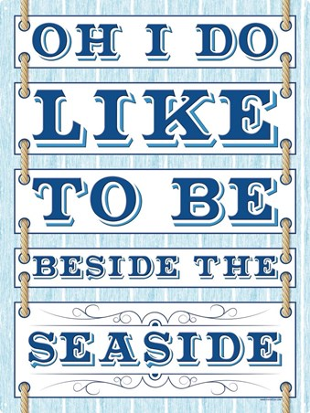 Oh I Do Like To Be Beside The Seaside! - I do like to be beside the sea!