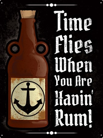 Time Flies When You Are Having Rum - A Hearty Glass Of Rum