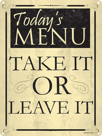 Take It Or Leave It - Today's Menu