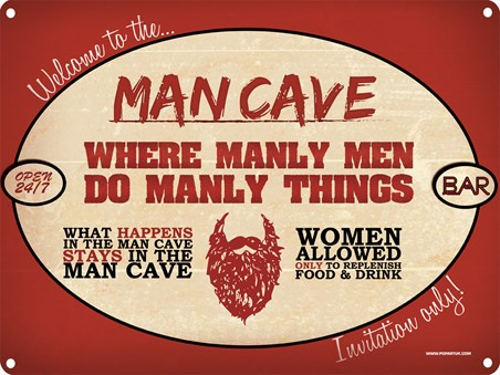 For Manly Men Only! - The Man Cave