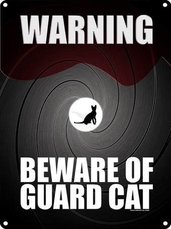 Beware Of The Guard Cat - Funny Warning Sign