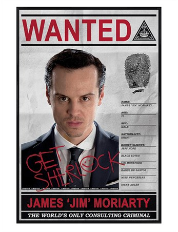 Gloss Black Framed Moriarty- Wanted For Criminal Offences - Sherlock