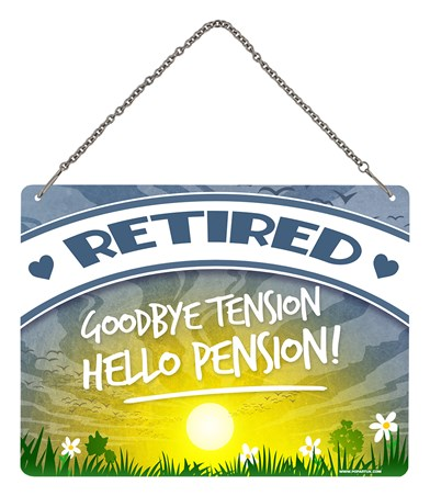Put Your Feet Up And Relax - Retired, Goodbye Tension Hello Pension!