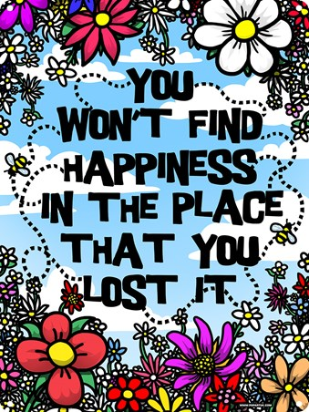 Don't Look Back - You Won't Find Happiness
