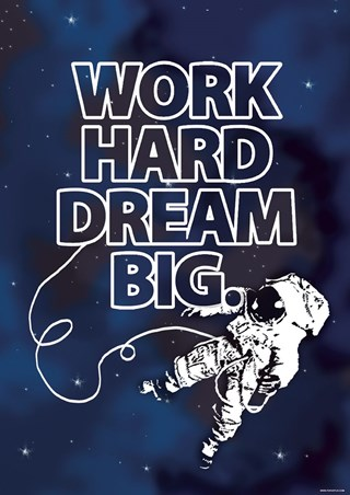 Work Hard - Dream Big