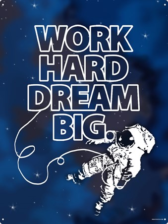 Your Goals Can Be Achieved - Work Hard Dream Big
