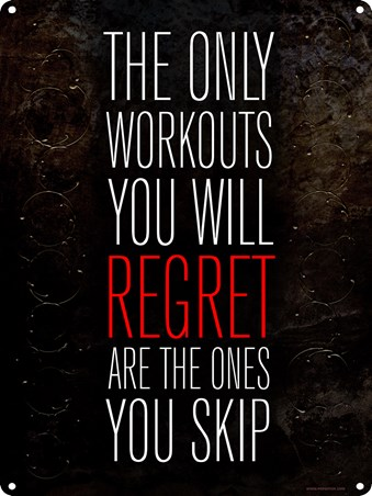 Framed The Only Workouts You Will Regret - Are The Ones You Skip!