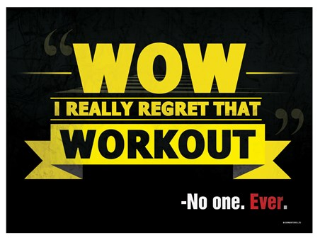 Wow I Really Regret That Workout - -No One. Ever