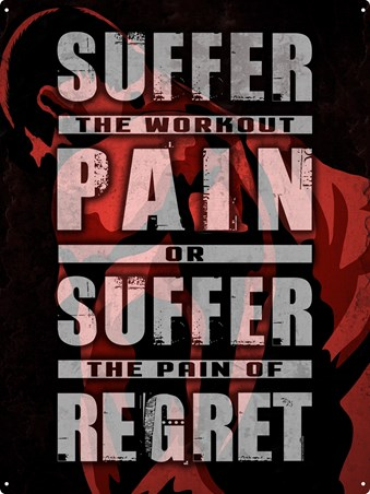 Suffer The Pain - Or Suffer The Regret